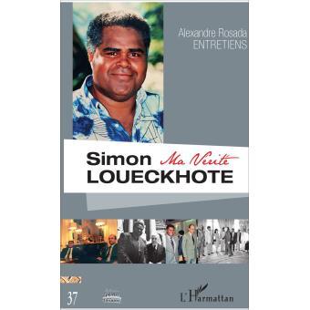 Entretiens Simon Loueckote, ma vérité d'AlexandreRosada
